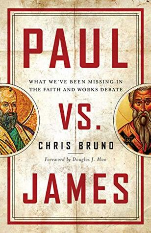 Paul vs  James: What We've Been Missing in the Faith and Works