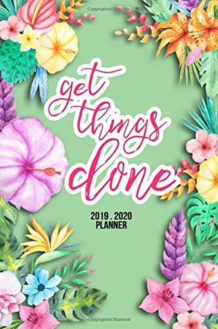 Get Things Done 2019 Planner Weekly And Monthly Calendar Daily OrganizerWi