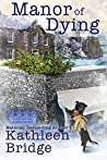 Manor of Dying (A Hamptons Home & Garden Mystery, #4)