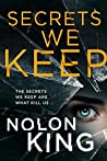 Secrets We Keep (The Bright Lights, Dark Secrets Collection, #1)