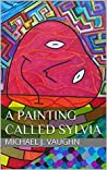 A Painting Called Sylvia