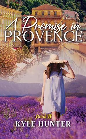 A Promise in Provence (The Provence Series Book 2)