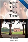Before There Were Three: Angel & Dante: The Prequel to Out of Focus