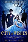 The Eternal Night (City of Wishes #4)