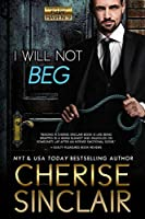 I Will Not Beg (Mountain Masters & Dark Haven, #6)