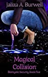 Magical Collision (Biomystic Security Book 5)