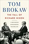 The Fall of Richard Nixon: A Reporter Remembers Watergate ebook download free