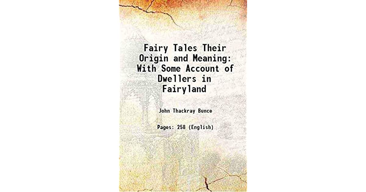 Fairy Tales Their Origin and Meaning: With Some Account of