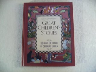 Great Children's Stories (A Classic Collection of Children's Stories, Special Limited Edition)
