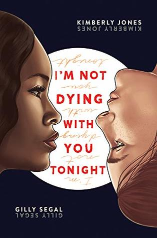 I'm Not Dying with You Tonight by Kimberly Jones