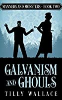 Galvanism and Ghouls (Manners and Monsters Book 2)