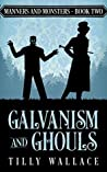 Galvanism and Ghouls (Manners and Monsters, #2)