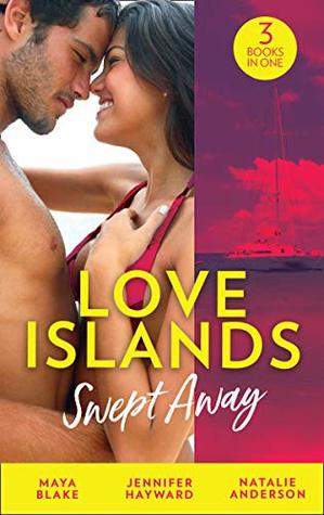 Love Islands: Swept Away: Brunetti's Secret Son / Claiming the Royal Innocent / The Mistress That Tamed De Santis (Mills & Boon M&B) (Love Islands, Book 5)