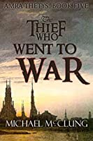 The Thief Who Went To War (Amra Thetys, #5)