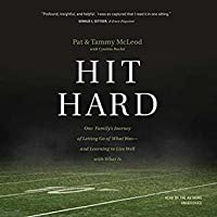 Hit Hard: One Family's Journey of Letting Go of What Was and Learning to Live with What is