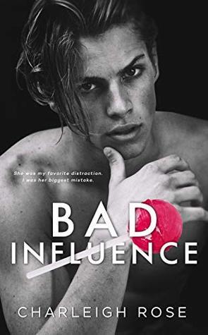 Bad Influence (Bad Love #3)