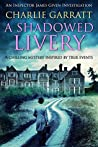 A Shadowed Livery (Inspector James Given Investigations #1)