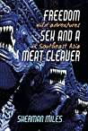 Freedom Sex and A Meat Cleaver: Wild Adventures in Southeast Asia
