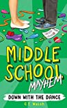 Down with the Dance (Middle School Mayhem #1)