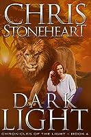 Dark Light (Chronicles of the Light Book 4)