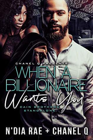 When A Billionaire Wants You by N'Dia Rae
