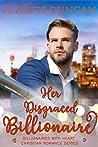 Her Disgraced Billionaire (Billionaires with Heart #3)