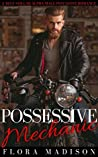 Possessive Mechanic: A Blue Collar Alpha Male Instalove Romance