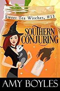 Southern Conjuring (Sweet Tea Witch Mysteries #13)