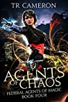Agents Of Chaos (Federal Agents of Magic, #4)