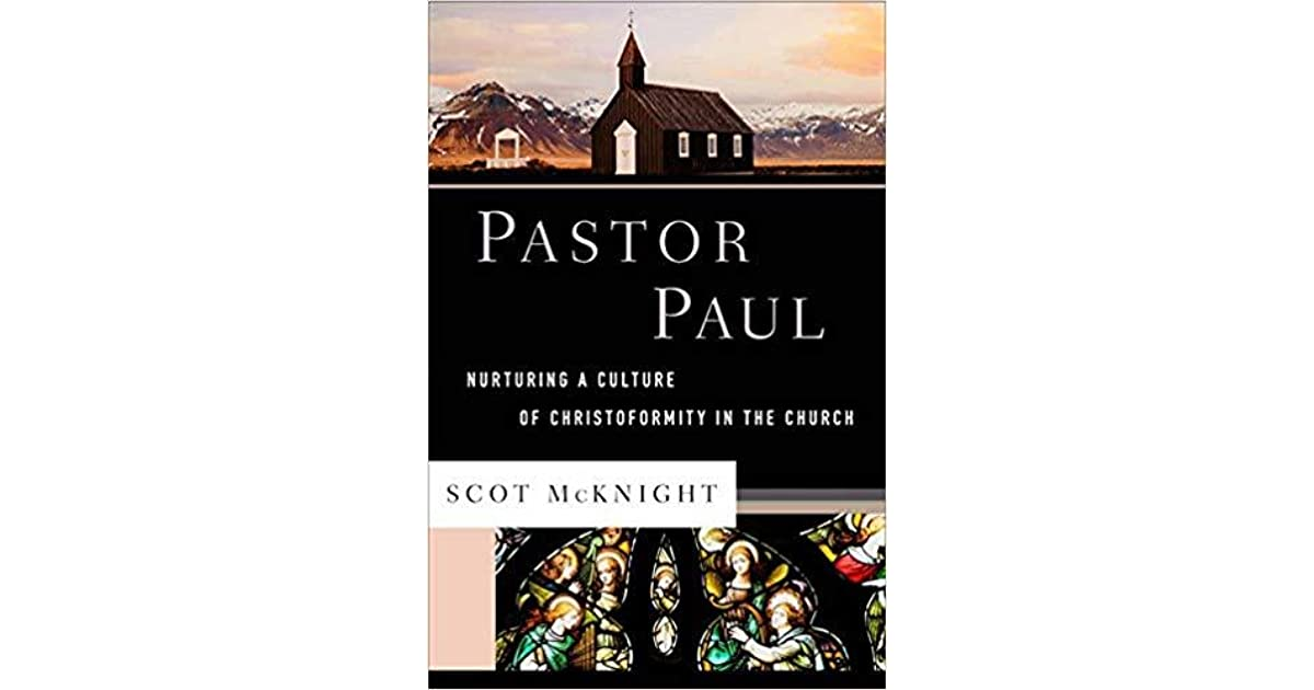 Pastor Paul: Nurturing a Culture of Christoformity in the Church ...