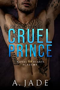 Cruel Prince (Royal Hearts Academy, #1)