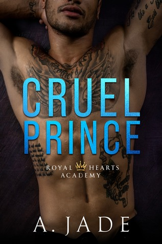Cruel Prince (Royal Hearts Academy #1)