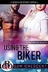 Using the Biker (Curvy Women Wanted #16)