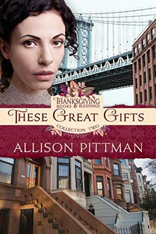 These Great Gifts (Thanksgiving Books & Blessings Collection Two Book 6)