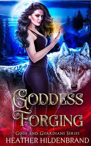 Goddess Forging by Heather Hildenbrand