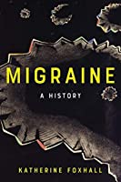 Migraine: A History