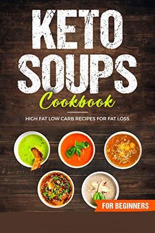 Keto Soups Cookbook by Shahrukh Akhtar