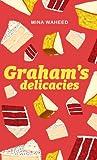 Graham's Delicacies by Mina Waheed