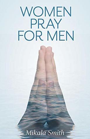 Women Pray for Men