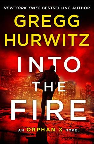 Into the Fire by Gregg Andrew Hurwitz