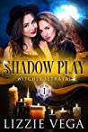 The Witch's Betrayal (Shadow Play, #1)