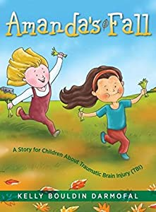 Amanda's Fall: A Story for Children About Traumatic Brain Injury
