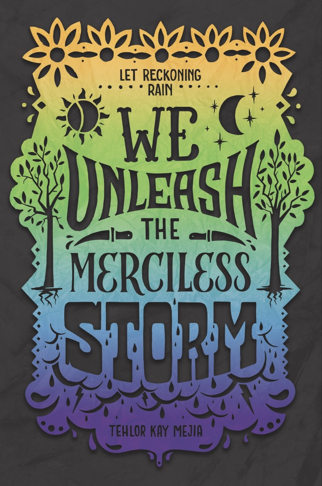 We Unleash the Merciless Storm - Tehlor Kay Mejia
