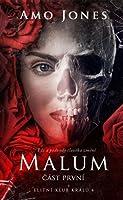 Malum - část první (Elitní klub králů, #4)