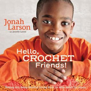 Hello, Crochet Friends! by Jonah Larson