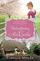 Underestimating Miss Cecilia (Regency Brides: Daughters of Aynsley #2)