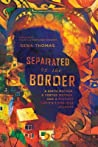 Separated by the Border by Gena Thomas
