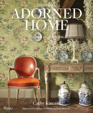 The Well Adorned Home: Making Luxury Livable