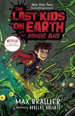 The Last Kids on Earth and the Midnight Blade (Last Kids on Earth, #5)