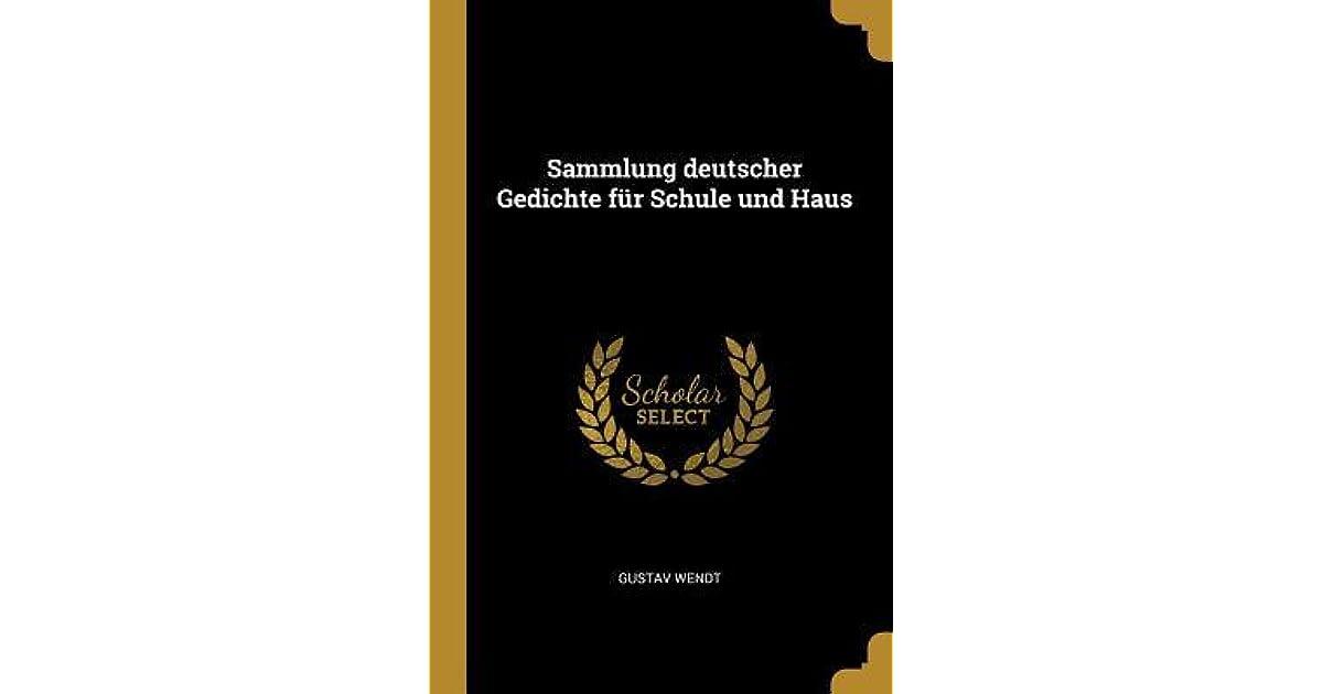 Sammlung Deutscher Gedichte F R Schule Und Haus By Gustav Wendt